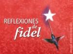Rreflexiones de Fidel