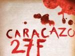Los masacre del 27F sacudió la conciencia de los militares patriótas del 4F
